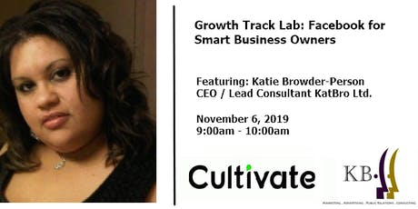 Growth Track Lab: Facebook for Smart Business Owners tickets