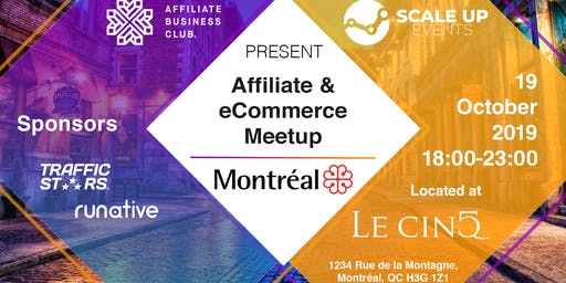 Montreal Affiliate & eCommerce Meetup by ABC & ScaleUp Events