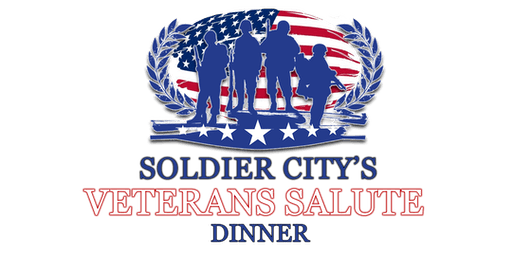 Soldier City's Veterans Salute Dinner - 2019