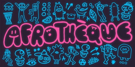 AFROTHÈQUE - AFRO HOUSE & TECHNO - FREE W/RSVP tickets