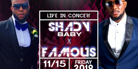 Shady Baby X Famous Live in Concert tickets