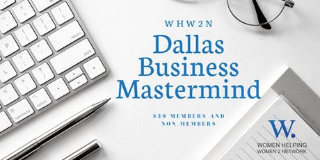 WHW2N Dallas Mastermind for Business Owners - October tickets