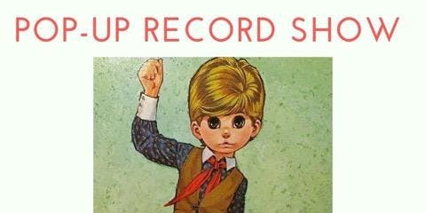 POP-UP  RECORD SHOW