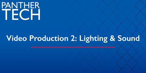 Video Production 2:  Lighting and Sound - Clarkston - CL 2220