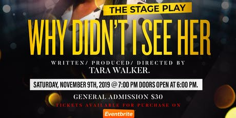 """WHY DIDN'T I SEE HER"" the HIT Drama Stage Play tickets"
