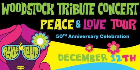 Peace and Love Tour: Tribute to Woodstock tickets