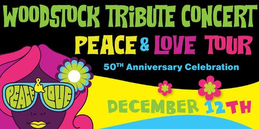 Peace and Love Tour: Tribute to Woodstock
