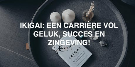 WORKSHOP IKIGAI: EEN CARRIÈRE VOL GELUK, SUCCES EN ZINGEVING tickets