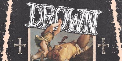 Drown - Dispossession 5 Year Anniversary Show