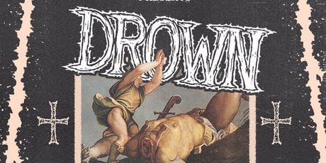 Drown - Dispossession 5 Year Anniversary Show tickets