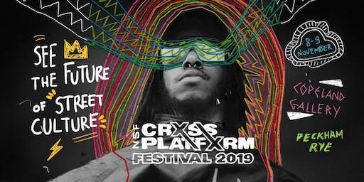 NSF CRXSS PLATFXRM FESTIVAL  DAY 1