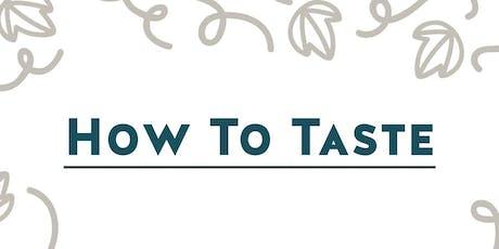Wine Class: How To Taste tickets