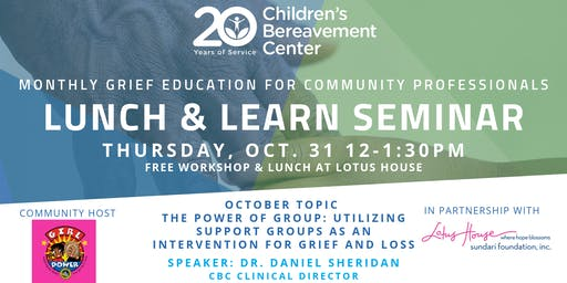 Lunch & Learn: Utilizing Support Groups as an Intervention for Grief & Loss