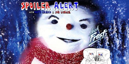 Spoiler Alert: Jack Frost