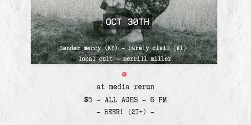Tender Mercy / Barely Civil / Local Cult / Merrill Miller / Mess