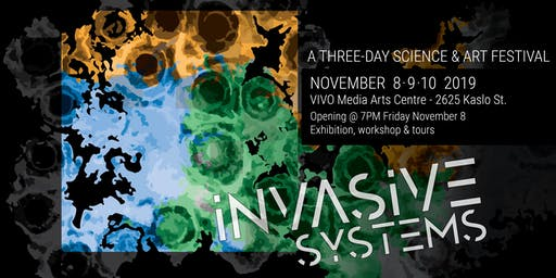 Collisions Festival: Invasive Systems (Art-Science Festival)