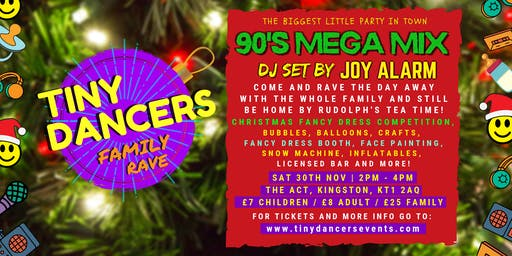 Tiny Dancers Family Rave - Kingston Christmas special - 90s mega mix!