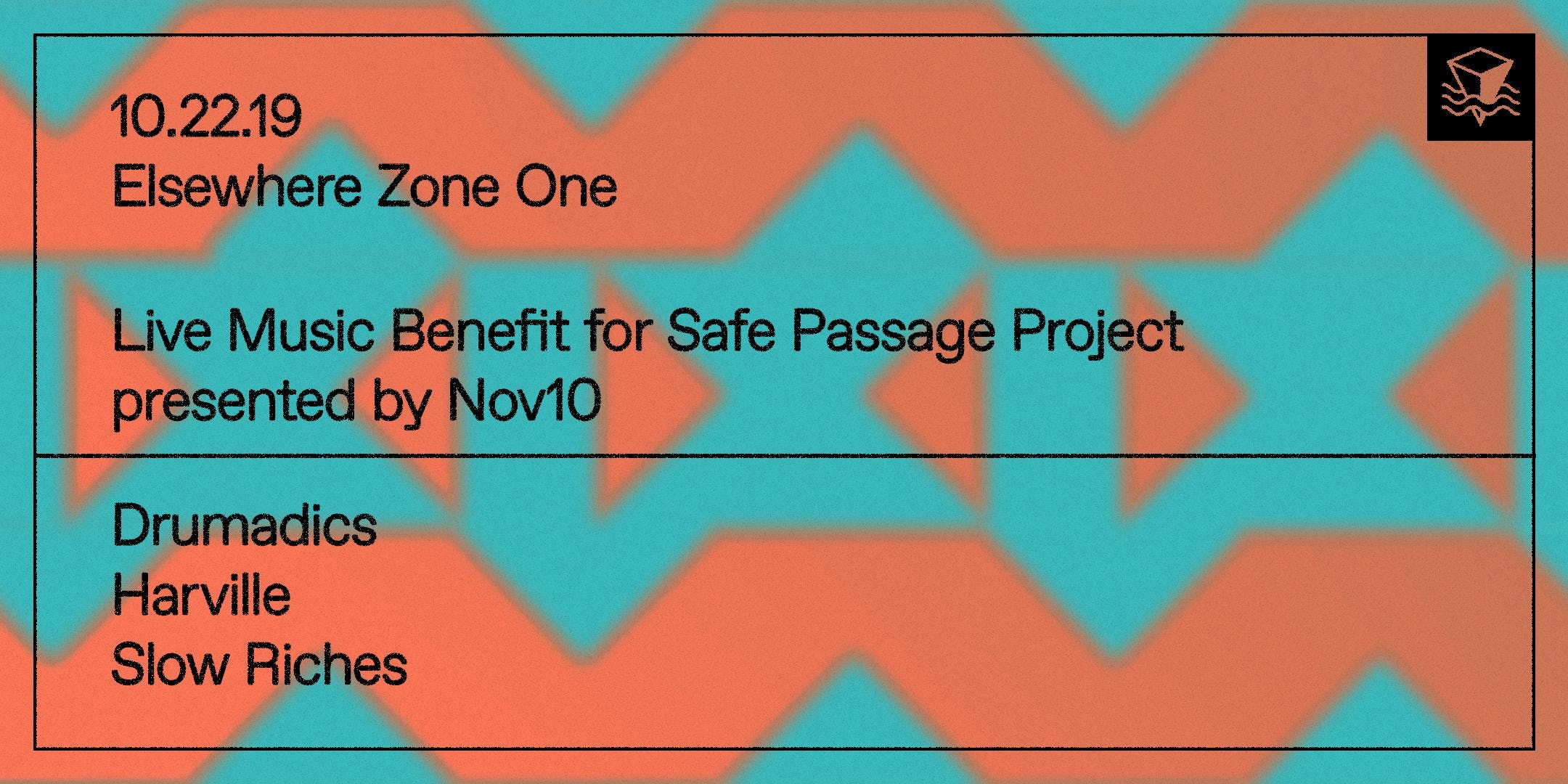 Live Music Benefit for Safe Passage Project presented by Nov10 w/ Drumadics, Harville, Slow Riches