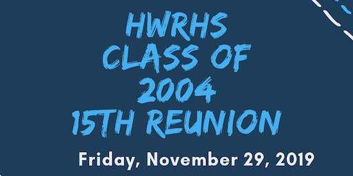 HWRHS Class of 2004 15th Reunion