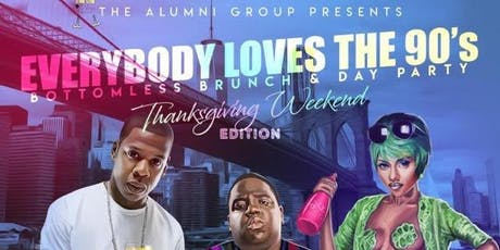 Everybody Loves The 90's Bottomless Brunch & Day Party - Thanksgiving Weekend Edition tickets