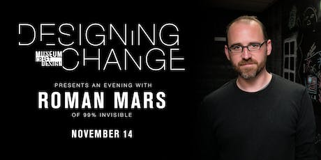 Designing Change: An Evening with Roman Mars tickets