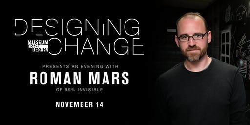 Designing Change: An Evening with Roman Mars
