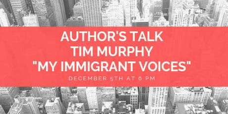 Author's Talk: The Immigrant Voices in Tim Murphy's  Literary Projects tickets