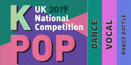 KPOP UK NATIONAL COMPETITION 2019 tickets