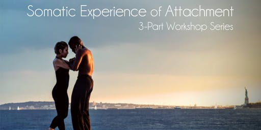 Somatic Experience of Attachment - 3-Part Workshop Series