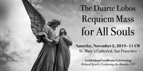 The Duarte Lobos Requiem Mass for All Souls tickets