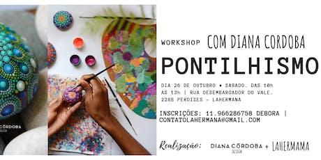 Workshop  pontilhismo com Diana Cordoba ingressos