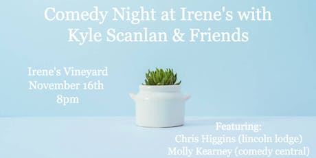 Comedy Night at Irene's with Kyle Scanlan & Friends tickets