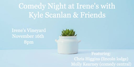 Comedy Night at Irene's with Kyle Scanlan & Friends