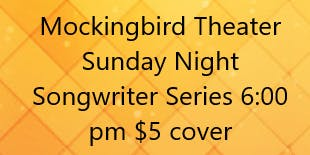 Mockingbird Sunday Night Songwriter Series-featuring Leah Grams Johnson, Sa