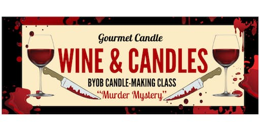 """Wine and Candles """"Murder Mystery"""" BYOB Candle-Making Class"""