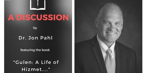 "A Discussion by Dr. Jon Pahl featuring the book ""Gulen: A Life of Hizmet"""
