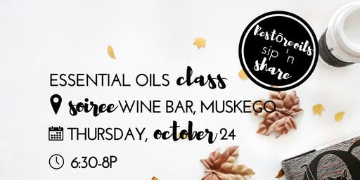 Sip 'n Share: ESSENTIAL OILS Class