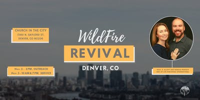 Denver, WildFire Revival Meetings