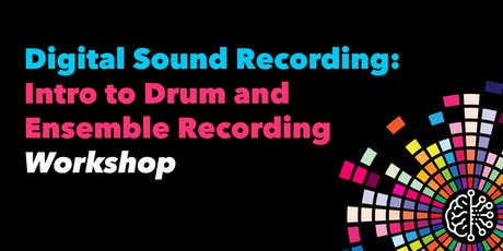 Digital Sound Recording: Intro to Drum and Ensemble Recording tickets