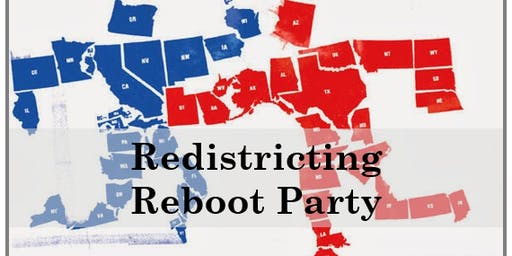 Redistricting Reboot Party