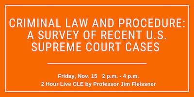 CLE: Criminal Law & Procedure: A Survey of Recent U.S. Supreme Court Cases