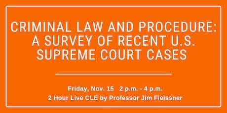 CLE: Criminal Law & Procedure: A Survey of Recent U.S. Supreme Court Cases tickets