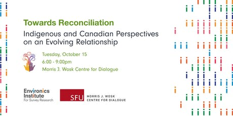 Towards Reconciliation: Indigenous and Canadian Perspectives on an Evolving Relationship tickets