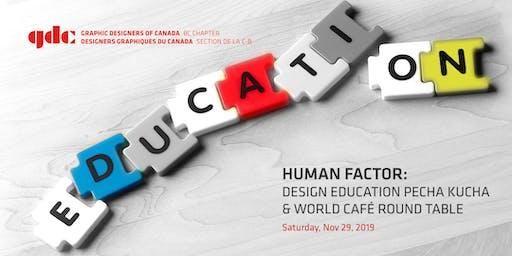 HUMAN FACTOR: Design Education Pecha Kucha and World Café Round Table