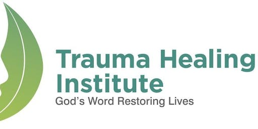 Bible-based Trauma Healing: ADVANCED EQUIPPING SESSION, DALLAS, TX January, 2020