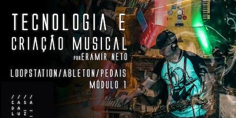 Oficina - Tecnologia e Criação Musical - Módulo 1 - por Eramir Neto ingressos