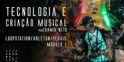 Oficina - Tecnologia e Criação Musical - Módulo 1 - por Eramir Neto