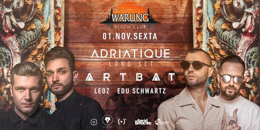 Warung Beach Club - Adriatique e Artbat - 01 de Novembro