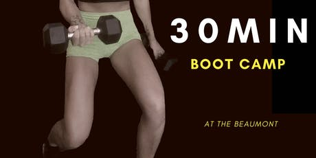 Quick & Dirty 30 Minute Boot Camp at the Beaumont tickets