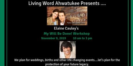 My Will Be Done! Preserving Your Legacy Workshop tickets